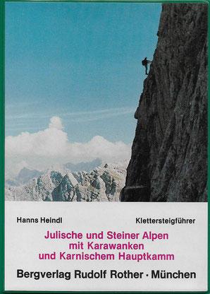 Bergverlag Rudolf Rother, Klettersteigführer Julische und Steiner Alpen, Heindl 2. Auflage 1989