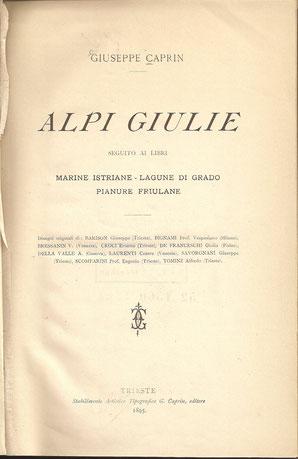 Giuseppe Caprin - Alpi Giulie - Trieste 1895 - Historisches Werk über die Julischen Alpen vom berühmten italienischen Schriftsteller Giuseppe Caprin