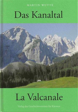Das Kanaltal - Martin Wutte 1936 / 2009