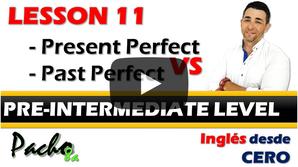 Lección 11   Aprende la diferencia entre el Presente Perfecto y Pasado Perfecto.