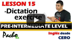 Lección 15  Dictado en Pasado Perfecto y Pasado Perfecto Continuo.