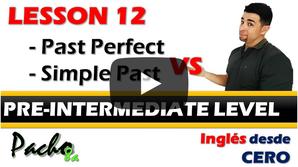 Lección 12  Pasado Simple y Pasado Perfecto - Conjunciones / Conectores.