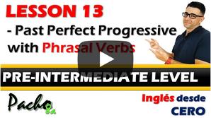 Lección 13  Pasado Perfecto Progresivo o Continuo con Phrasal Verbs.