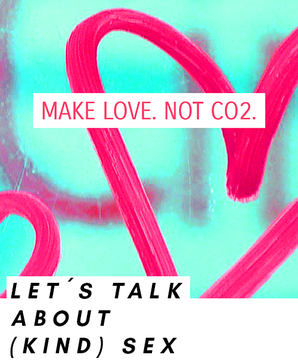 Visual statement: Make love. Not CO2.