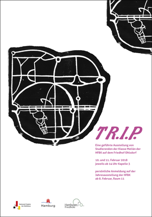 """TRIP"" guided group exhibition of Klasse Melián HFBK Hamburg at Ohlsdorfer Friedhof February 2018 exhibition Poster"