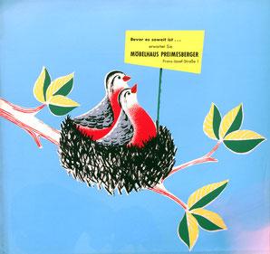 Möbelhaus Preimesberger (Vogelnest). Vögel bauen ein Nest. Werbung. Druck: Kahlenberg-Graphik Wien um 1960.