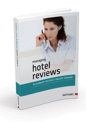 Managing Hotel Reviews: The Book