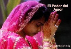 ORACIÓN PODEROSA EL PODER DEL AMOR - PROSPERIDAD UNIVERSAL - www.prosperidaduniversal.org