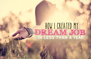 How I created my Dream Job in less than a year (just by doing what I love) | JustOneWayTicket.com