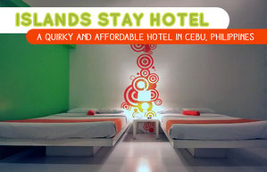 Islands Stay Hotel - A quirky and affordable Hotel in Cebu, Philippines | JustOneWayTicket.com