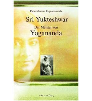 Prajnananda Sri Yukteshwar - Der Meister von Yogananda