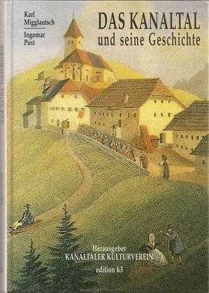 Ingomar Pust, Karl Migglautsch, Kanaltaler Kulturverein