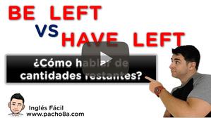Cómo hablar de cantidades restantes en inglés con BE LEFT y HAVE LEFT