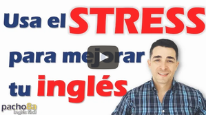 Usa el STRESS para mejorar tu inglés – Súper RECOMENDADO