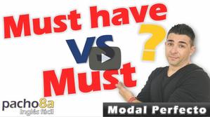 Aprende el uso del modal Must y el modal perfecto Must Have - Diferencias
