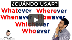 Uso de Whatever - Wherever - Whenever - However - Whichever - Whoever