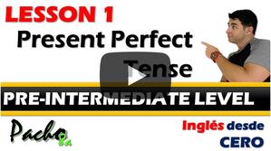 Lección 1  Tiempo Presente Perfecto, uso de HAVE y HAS - Listado de verbo.