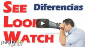 Cómo diferenciar SEE LOOK y WATCH - Explicación detallada