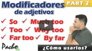 Uso de SO, TOO, FAR TOO, MUCH TOO, WAY TOO y BY FAR cómo modificadores de Adjetivos - PART 2