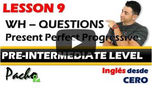Lección 9  Uso de Wh-Questions en Presente Perfecto Continuo o Progresivo.