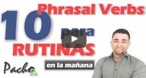 10 Phrasal Verbs comunes para la rutina de la mañana en 1ra y 3ra persona