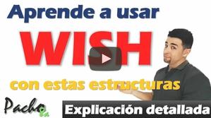 Aprende a usar WISH para DESEOS - Explicación detallada con estructuras y ejemplos.