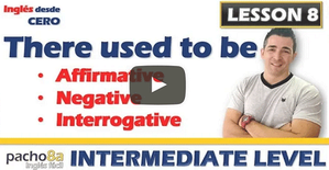 Lesson 8  There used to be in affirmative, negative, interrogative, and answers.