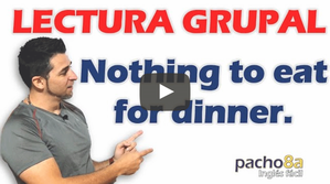 Ejercicio de lectura grupal con vocabulario – Nothing to ear for dinner