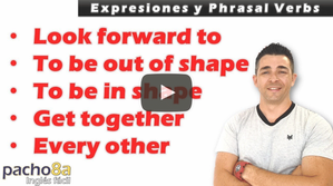 Look forward to, To be out of shape, To be in shape, Get together, Every other - Expresiones
