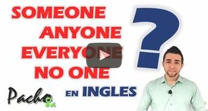 Uso de SOMEONE - ANYONE - EVERYONE - NO ONE - Pronombres Indefinidos