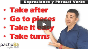 Take after, Go to pieces, Take it easy, Take turns – Expresiones y Phrasal Verbs