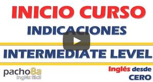 Indicaciones para inicio Curso Nivel Intermedio con Francisco Ochoa