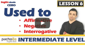 Lesson 6   Old habits with USED TO – Affirmative, Negative, Interrogative, and Answers.