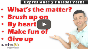 What's the matter, give up, by heart, make fun of, brush up on – Phrasal Verbs