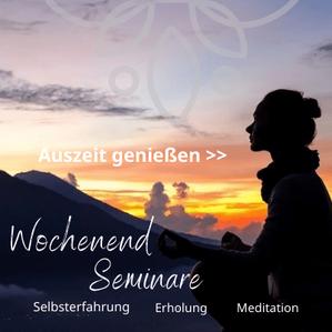 Wochenendkurse Meditation & Achtsamkeit hier buchen