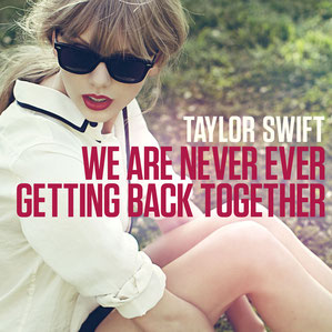 We Are Never Ever Getting Back Together (Big Machine Records, 2012)