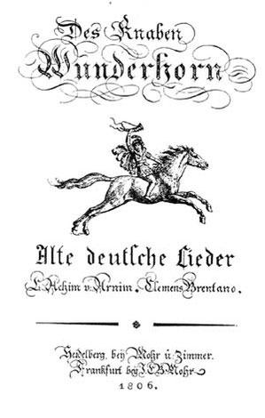 Des Knaben Wunderhorn - Volksliedsammlung
