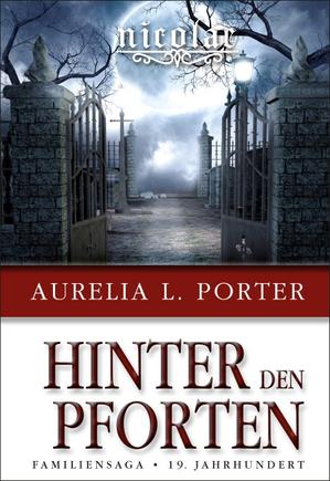 Aurelia L. Porter, Aurelia Porter, Familiensaga, 19. Jahrhundert, Mystery, Rumänien, Legenden, Vlad Tepes, Drachenorden