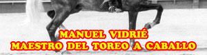 Entrevista con el maestro del toreo a caballo Manuel Vidríé de Torrelaguna