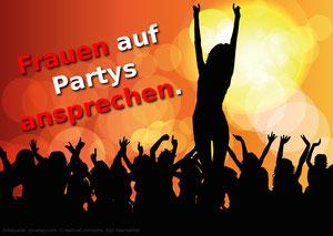 Frauen auf Partys ansprechen.