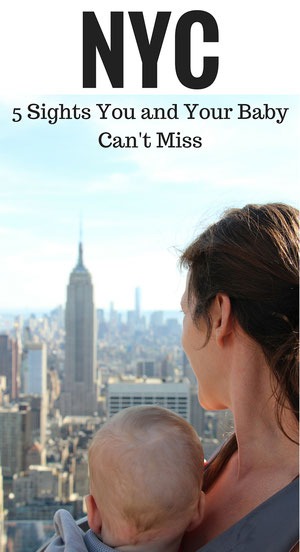 NYC: 5 Top Sights You and Your Baby Can't Miss. Read more at www.BabyCanTravel.com/Blog