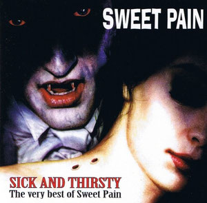 SWEET PAIN - Sick And Thirsty The Very Best Of... (1996)