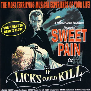 SWEET PAIN - If Licks Could Kill (1997)
