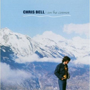 "CHRIS BELL ""I am the cosmos"""