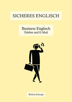 Englisch lernen: Business Englisch. Telefonieren auf Englisch. Lehrbuch.