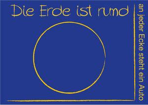 Die Erde ist rund. An jeder Ecke steht ein Auto.
