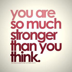 貴方は、あなたが考えているより、ずっと、強いのだ!
