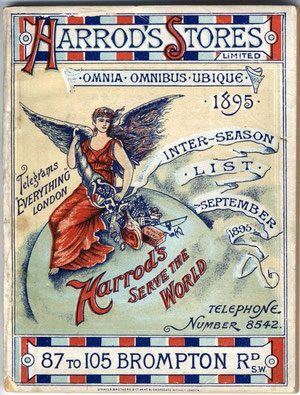 In the 1890's Harrods price lists were more colourful than they had been in Charles Digby Harrod's time, with the winged Goddess of Plenty, the new Harrods trademark, and red and blue stripes, the new company livery.