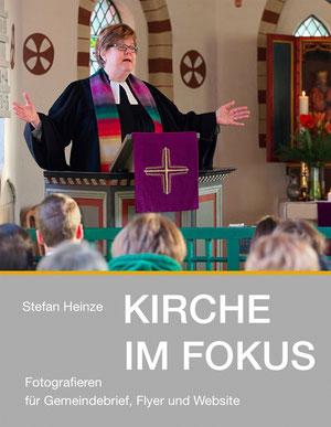 Kirche im Fokus. Fotografieren für Gemeindebrief, Flyer und Website