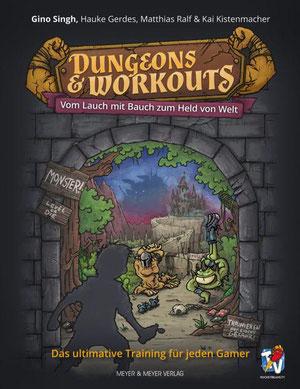 Dungeons & Workouts Das Fitnessbuch für Gamer